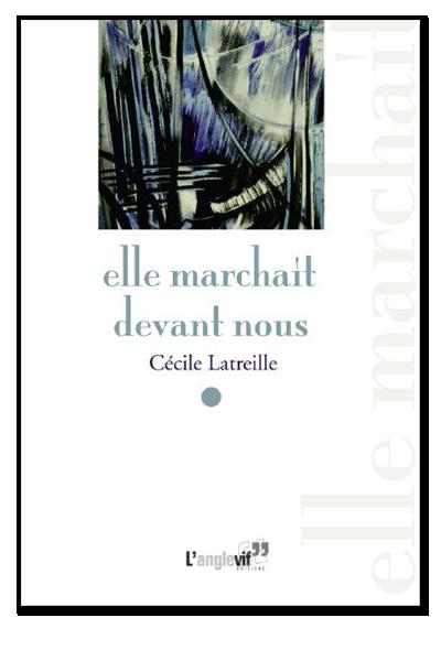 Cecile_Latreille_elle_marchait_devant_nous